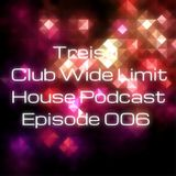 Treiso - Club Wide Limit House Podcast Episode 006