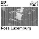TMF Cast #001 - Rosa Luxemburg