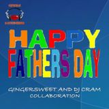 HaPpY DaD's DaY sPeCiAl Collaboration with GingerSweet and DJ CRAM