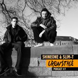 ShineOne & Slim-T --> Crewstacé Podcast #7 (Mixcloud Version)