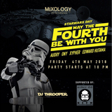#MAYTHE4THBEWITHYOU Live @MIXOLOGYPIK