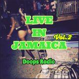 "DOOPS RADIO 0532 -2018 Vol.9- ""LIVE IN JAMAICA Vol.2"" (AUG.15.18)"