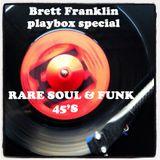 BRETT FRANKLIN  PLAYBOX 'SPECIAL' RARE SOUL & FUNK 45'S