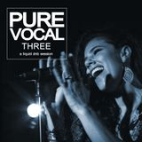 Pure Vocal 3: A Liquid DnB Session