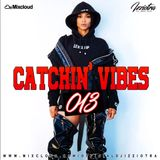 Djizziotra - #Catchin' Vibes 013 - AUGUST EDITION (HOT R&B/HIP-HOP - BEST UK - AFROBEAT)