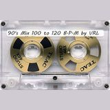 90's Mix 100 to 120 B.P.M by VRL