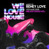 Reney Love Black Eagle 03-03-2018 -We Love House-