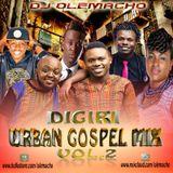 Dj Olemacho - Digiri Urban Gospel Mix Vol.2
