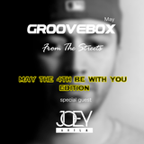Groovebox - From The Streets May (Special Guest) Joey Avila - MayThe4thBeWithYou Edition