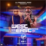 DJ FREEMAN 3000__EAST Vs WEST VOL2 (West Africa Tunes and East Africa Tunes)