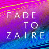Fade To Zaire w/ Miro (SundayMusiq) - Thursday 16th November 2017
