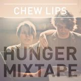Chew Lips Hunger TV Mixtape
