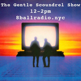 The Gentle Scoundrel Show ep 18