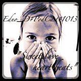 Edno D#PodCast#1013#sweetLoveHeartbeats#
