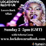 Selecta Costa in for Papa Ray - Lovers Rock Affair - 12.8.18 - Part 1