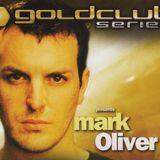 Mark Oliver – Goldclub Series Presents. . . [2002]