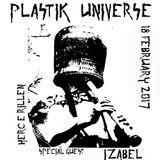 Plastik Universe #11 with Herc E Rillen & Izabel (Lullabies for Insomniacs) 18.02.2017
