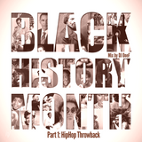 @DJOneF Black History Month - Pt.1: HipHop Throwback