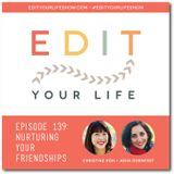 Episode 139: Nurturing Your Friendships