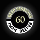 Deep Sessions Radioshow | Episode 60 | by Iman Deeper
