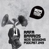 1605 Podcast 249 with Rafa Barrios