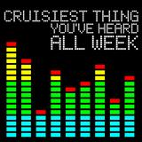 Cruisiest Thing You've Heard All Week - Volume 4