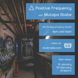Positive Frequency Podcast 011 (Mixed by Mutapa State on K2K Radio - 19-2-2016)