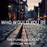 Official Nancie & The Funky Truckerz - Who Would You Be (Original Mix) [Pink Fish Records]