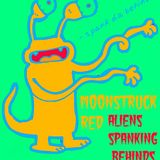 Moonstruck Red - Aliens Spanking Behinds