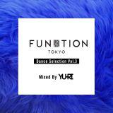 FUNKTION TOKYO Dance Selection Vol.3 Mix by DJ YU-RI