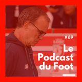 Le Podcast du Foot #69   Decepção bielsista