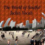 The World of Soulful Jackin Vocals