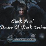 Black Pearl - Desire Of Dark Techno