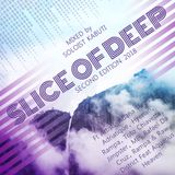 Slice Of Deep- Second Edition 2018 Mixed by Soloist Kabuti