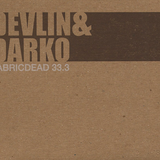 Fabric Dead The Fabric 33 REMIX :: Devlin & Darko (2007)
