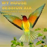 MY HOUSE - SESSION XIX