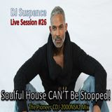 DJ Suspence FB Live Session #26:  Soulful House CAN'T Be Stopped!  The Pioneer CDJ-2000NSX2 Mix