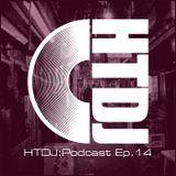 HTDJ : Podcast - Episode 14 feat Nick Thayer
