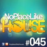 No Place Like House #045