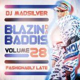 DJ Madsilver - BLAZIN DA BADDIS 28 (FASHIONABLY LATE) 2019 FEB DANCEHALL MIX