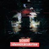 SOMA: Identitätskrise
