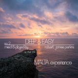 Deep & Easy No.2 - MALTA experience