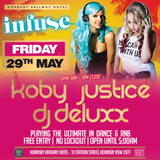 Koby Justice - Live @ INFUSE on Friday 29/05/15
