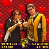 COSPLAYLOG 2.13: San Valentino in ritardo feat. Ale e Sery - 18.03.19