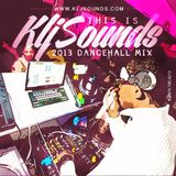 KLJ SOUNDS PRESENTS THIS IS KLJ SOUNDS (2013 DANCEHALLMIX)