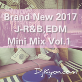 J-R&B(EDM系)Mini Mix Vol.1 Mixed By Dj Kyon.com