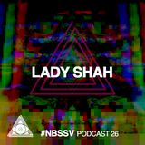 #NBSSV podcast 26 - Lady Shah