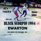 BLACK SCORPIO @ Ewarton Shuka Shine & General Trees Selector Papa Screw  1984 (DBcd) #001