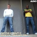 Hatcha & Crazy D – Rinse FM – January 2004