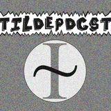 Tilde podcast ~0